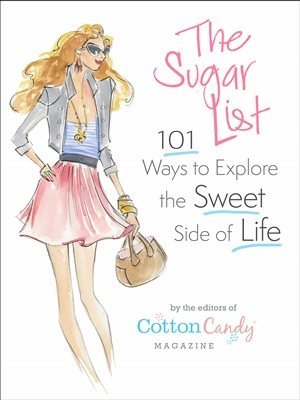 The Sugar List: 101 Ways to Explore the Sweet Side of Life (September 2012)/ $10.99